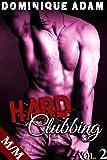 HARD Clubbing Vol. 2: (Nouvelle Érotique MM, HARD, Interdit, Première Fois, Gay M/M) (French Edition)