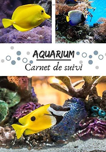 Aquarium carnet de suivi: Journal de bord pour entretien et maintenance de votre aquarium | Qualité de l'eau et santé de vos poissons | Cadeau idéal pour passionné d'Aquariophilie | PDF Books