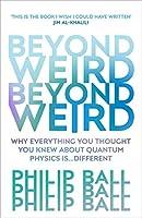 Beyond Weird
