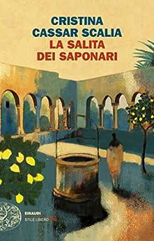 La Salita dei Saponari (Le indagini del vicequestore Vanina Guarrasi Vol. 3) di [Cristina Cassar Scalia]