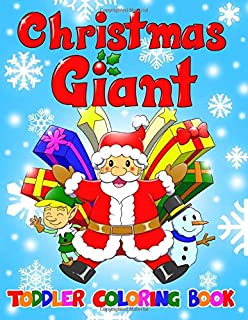 Christmas Giant Toddler Coloring Book: 50 Fun Coloring Pages for Preschoolers Kids | Merry Christmas, Santa Claus, Tree Decorations, Winter Animals, Gifts & more