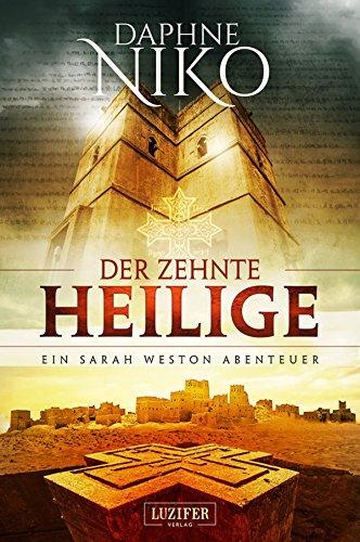 DER ZEHNTE HEILIGE: Roman (Sarah Weston Abenteuer 1)