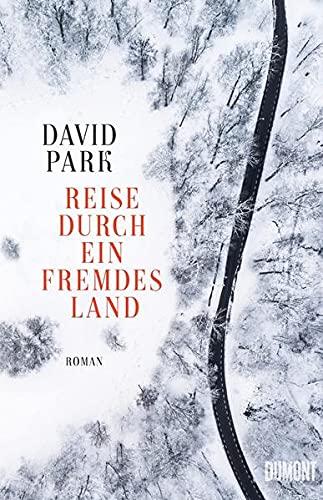 Buchseite und Rezensionen zu 'Reise durch ein fremdes Land: Roman' von David Park