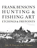 Frank Benson's Hunting & Fishing Art: Etchings & Drypoints