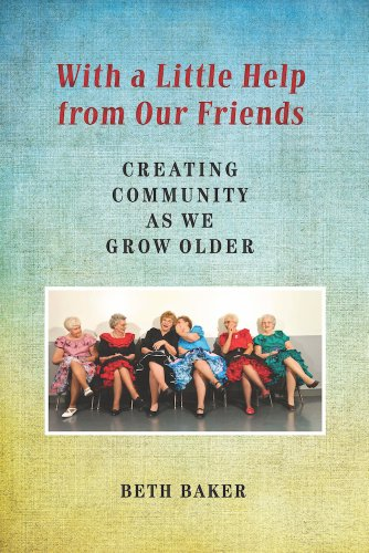 With a Little Help from Our Friends: Creating Community as We Grow Older (English Edition)