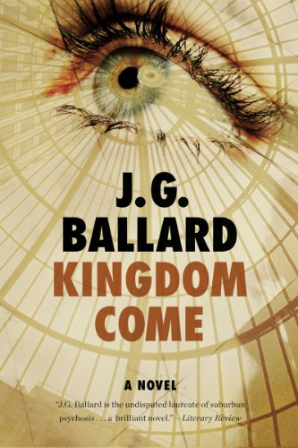 Compare Textbook Prices for Kingdom Come: A Novel Reprint Edition ISBN 9780871403193 by Ballard, J. G.