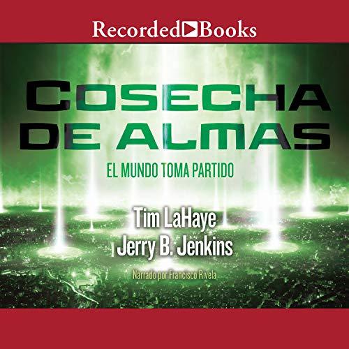 Cosecha de Almas [Soul Harvest] (Texto Completo)  By  cover art