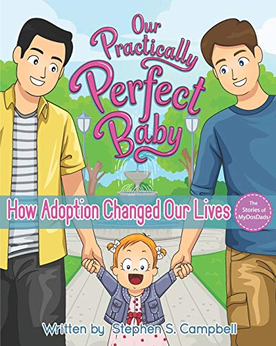 Our Practically Perfect Baby: How Adoption Changed Our Lives | The Stories of MyDosDads