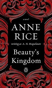 Beauty's Kingdom: A Novel (A Sleeping Beauty Novel Book 4) Review