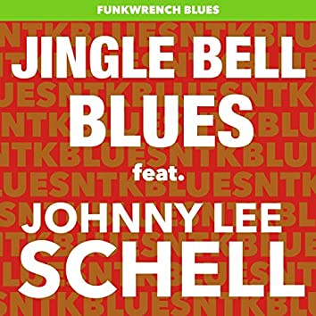 Jingle Bell Blues (feat. Johnny Lee Schell)