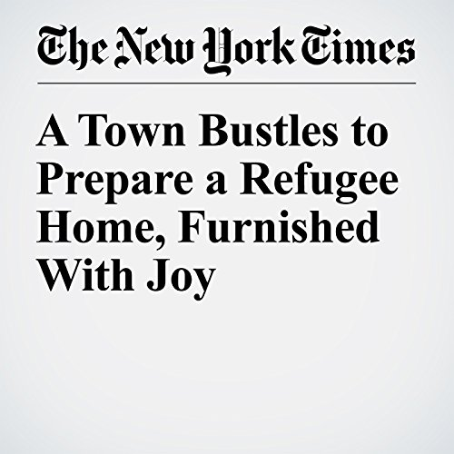 A Town Bustles to Prepare a Refugee Home, Furnished With Joy audiobook cover art
