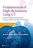 Fundamentals of High-Resolution Lung CT: Common Findings, Common Patterns, Common Diseases and Differential Diagnosis (Pocket Notebook) - Brett M. Elicker