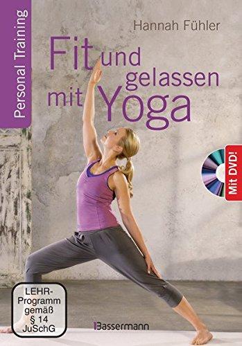 Fit und gelassen mit Yoga + DVD: Personal Training