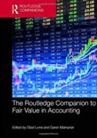 The Routledge Companion to Fair Value in Accounting (Routledge Companions in Business, Management and Marketing)