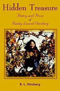 Hidden Treasure: Poetry and Prose of Bailey Laurel Ginsberg