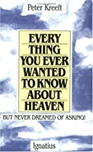 Everything You Ever Wanted to Know About Heaven