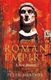The Fall of the Roman Empire: A New History