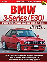 BMW 3-Series (E30) Performance Guide: 1982-1994