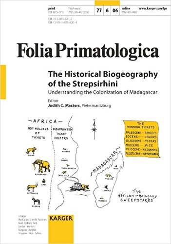 The Historical Biogeography of the Strepsirhini: Understanding the Colonization of Madagascar  Special Topic Issue: Folia Primatologica 2006, Vol. 77, No. 6