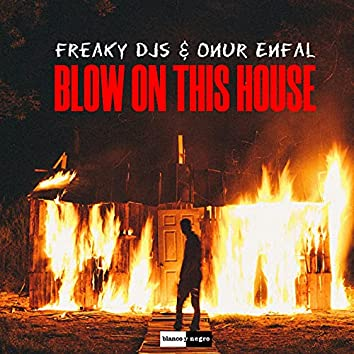 Blow on This House