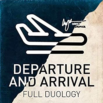Departure & Arrival (The Full Duology)