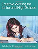 Creative Writing for Junior and High School: 16 Weeks of Prompts and Creative Writing Analysis grades 6-12 (Writing Curriculum)