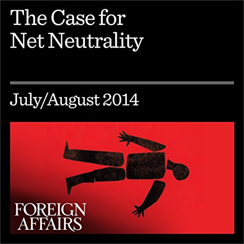 The Case for Net Neutrality audiobook cover art