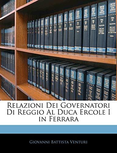Relazioni Dei Governatori Di Reggio Al Duca Ercole I in Ferrara