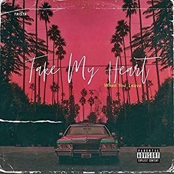 Take My Heart (When You Leave)
