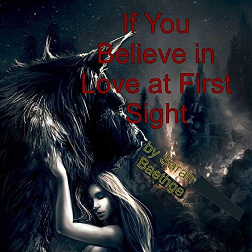 If You Believe in Love at First Sight Audiobook By Sarah Baethge cover art