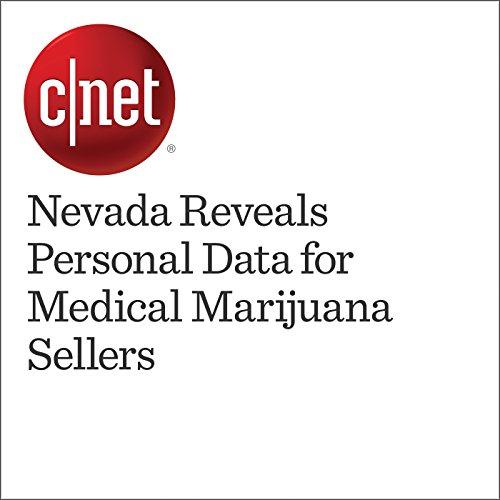 Nevada Reveals Personal Data for Medical Marijuana Sellers audiobook cover art