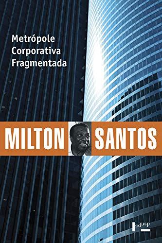Metrópole Corporativa Fragmentada: o Caso de São Paulo
