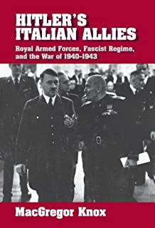 Hitler's Italian Allies: Royal Armed Forces, Fascist Regime, and the War of 1940–1943