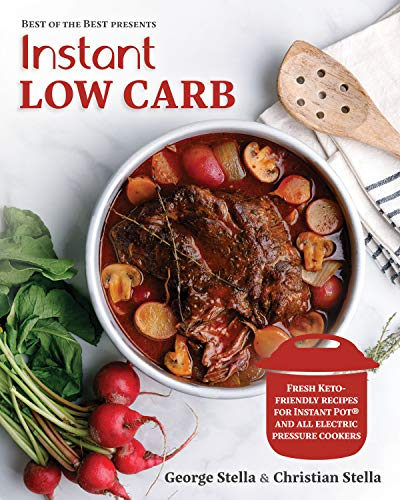 Instant Low Carb - Fresh Keto-Friendly Recipes For Instant Pot And All Electric Pressure Cookers (Best of the Best Presents)