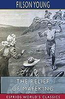 The Relief of Mafeking (Esprios Classics)