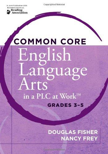 Common Core English Language Arts In A Plc At Work Grades 3 5