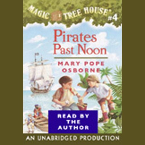 Pirates Past Noon: Magic Tree House, Book 4