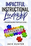 Impactful Instructional Leadership & Framework for Success