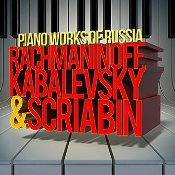 Rachmaninoff, Kabalevsky & Scriabin: The Piano Works of Russia: