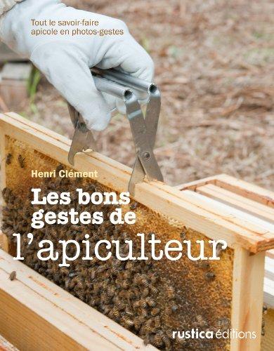 Les bons gestes l'apiculteur Apiculture hors collection