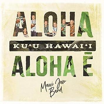 Aloha Ku'u Hawai'i Aloha Ē