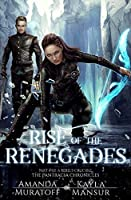 Rise of the Renegades: Part 4 of A Rebel's Crucible (Pantracia Chronicles)