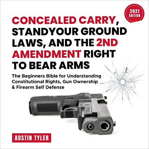 Concealed Carry, Stand Your Ground Laws, and the 2nd Amendment Right to Bear Arms: The Beginners...