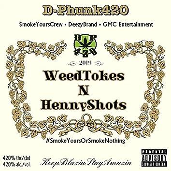 WeedTokes N HennyShots