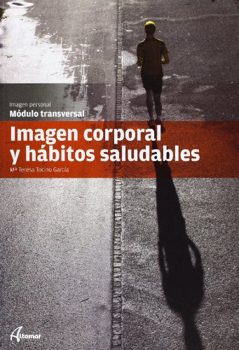 Imagen corporal y hábitos saludables (CFGM PELUQUERÍA Y COSMETICA CAPILAR)