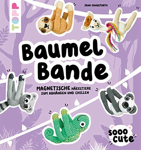 Sooo Cute - Baumel-Bande: Magnetische Häkeltiere zum Abhängen und Chillen