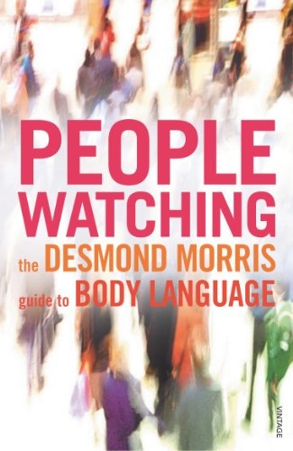 Peoplewatching : The Desmond Morris Guide to Body Language