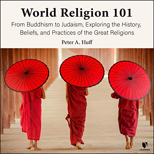 World Religion 101: From Buddhism to Judaism, History, Beliefs, & Practices of the Great Religions copertina