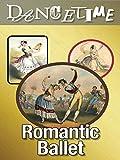 Dancetime: Romantic Ballet