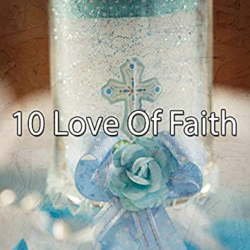10 Love of Faith